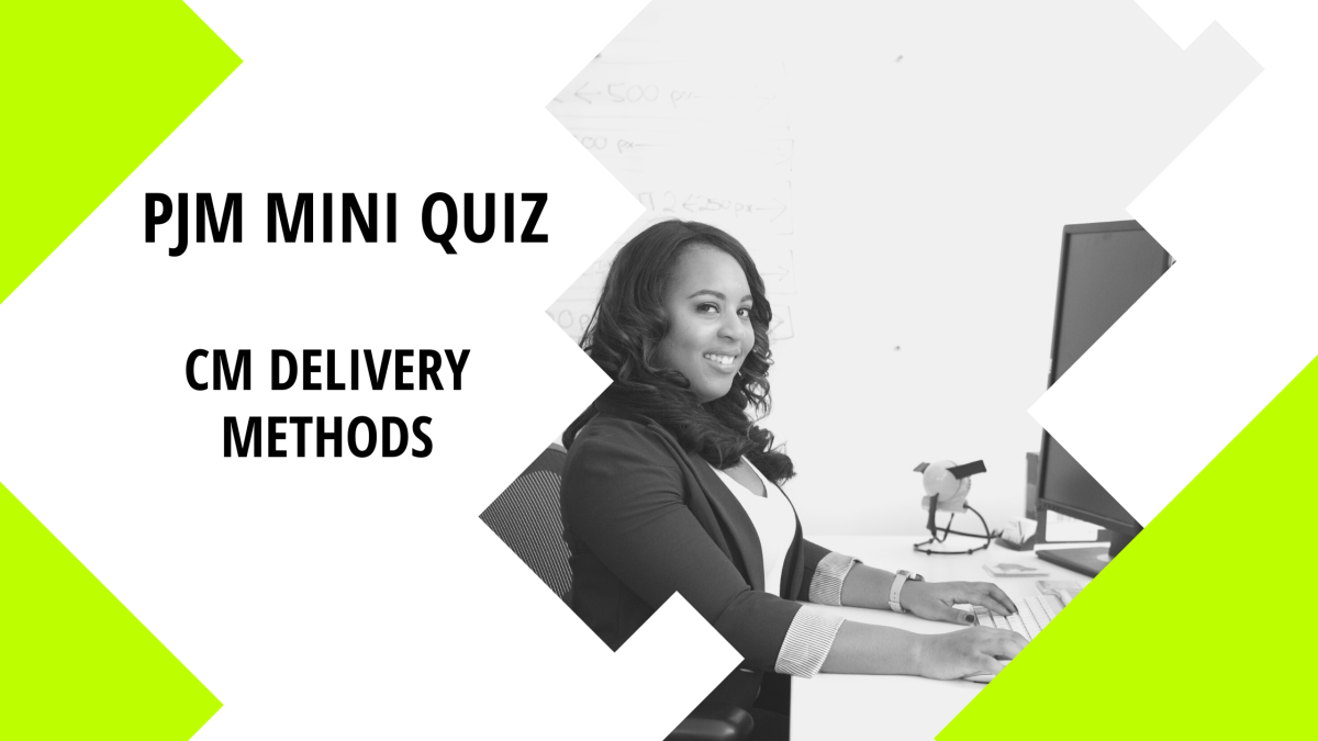 Mini Quiz: CM Project Delivery Methods